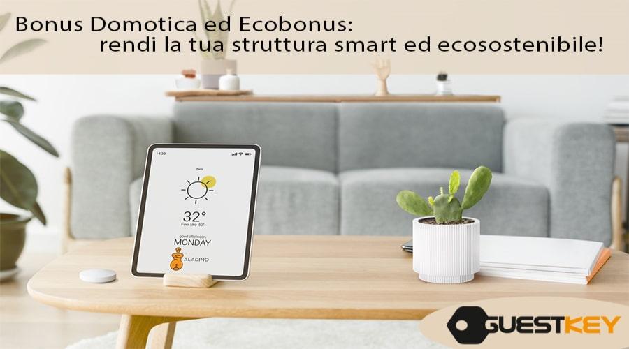 Bonus Domotica ed Ecobonus: rendi la tua struttura smart ed ecosostenibile!